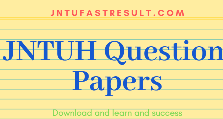 JNTUH B Tech 2-1 Sem Previous Important Question Papers Pdf